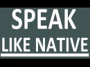 HOW TO SPEAK ENGLISH LIKE A NATIVE SPEAKER. How to learn English speaking easily