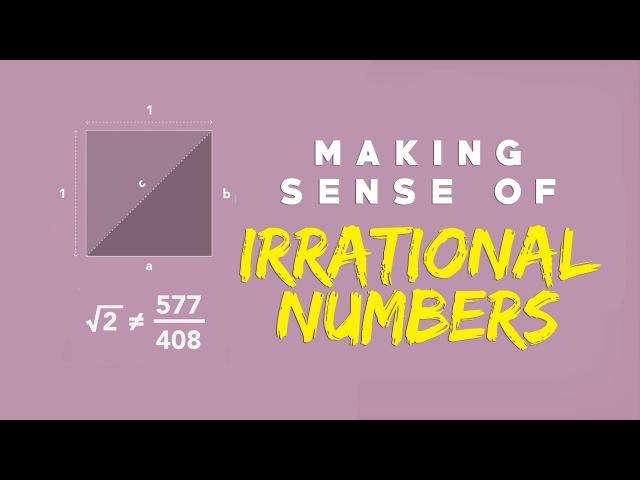 Making sense of irrational numbers - Ganesh Pai