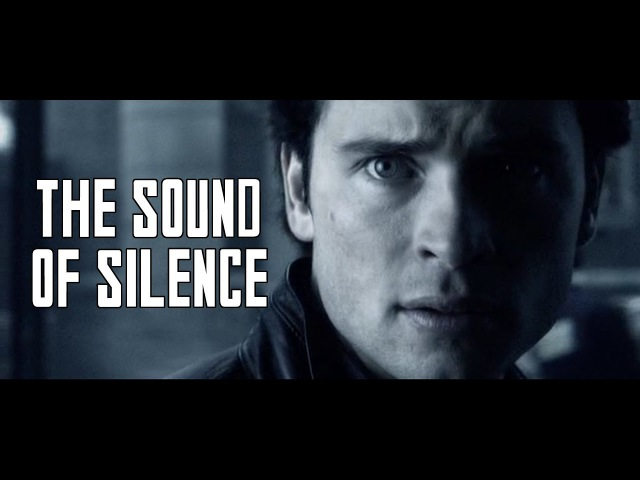 { Smallville } • The Sound Of Silence
