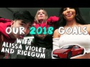 OUR GOALS FOR 2018 with Alissa Violet RiceGum
