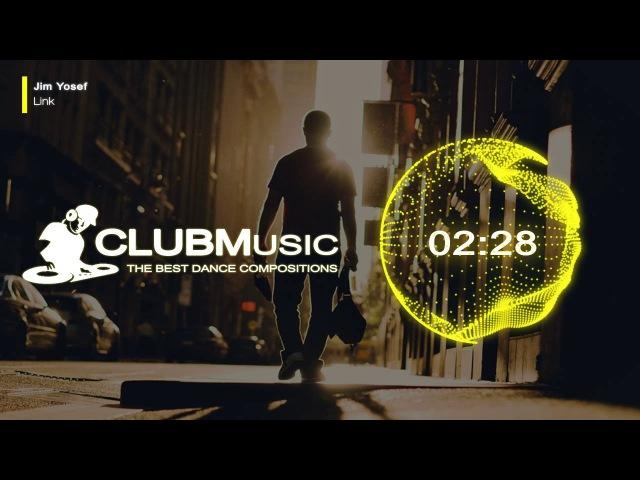 Jim Yosef - Link [CLUBMusic Release]