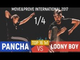 Pancha vs. Loony Boy | Top 16 1x1 1/4 @ Move&Prove International 2017