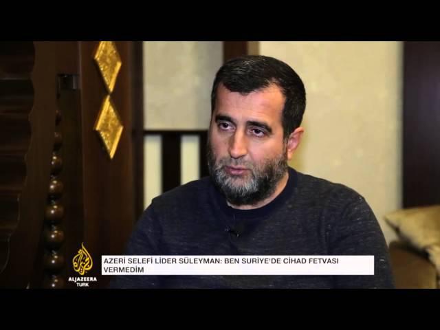 Azeri selefi lider Al Jazeeraye konuştu
