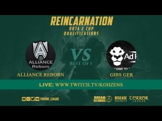 Reincarnation Cup l Alliance Reborn vs Gibs Ger l Bo1 l Game 1