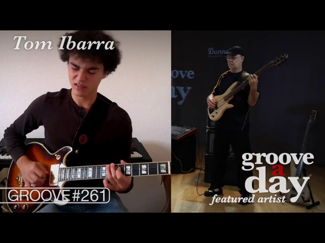 Tom Ibarra Groove A Day 261