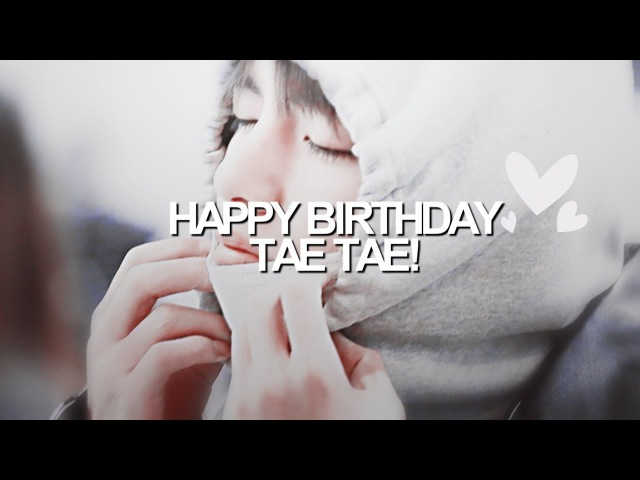 Hbd tae tae! happytaehyungday ♡