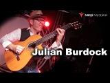Британский гитарист Julian Burdock в Мире Музыки