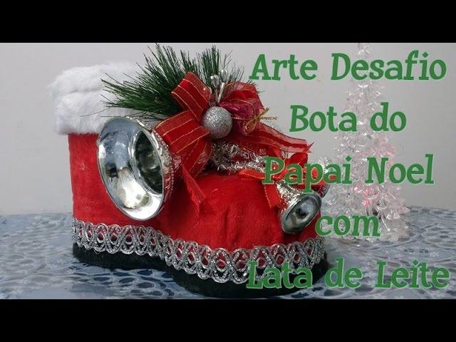 Bota do Papai Noel com Lata de Leite | Especial | Projeto Arte Desafio