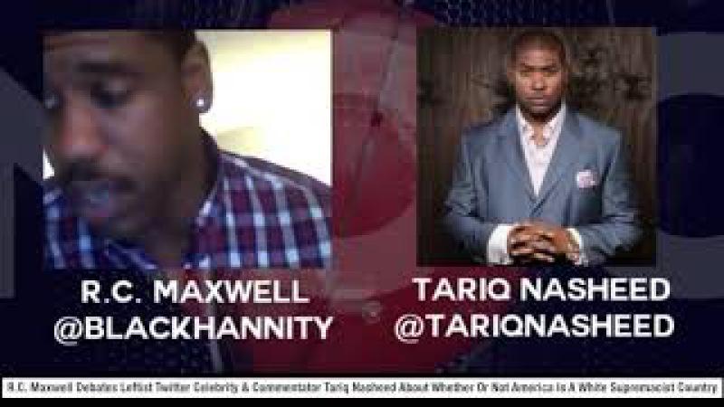 TARIQ NASHEED DEBATES A BLACK HANNITY AKA R C MAXWELL | EYE OPENING