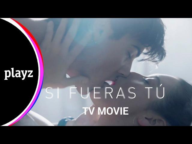 Si fueras tú: TV Movie | Playz
