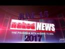 NAKED NEWS THURSDAY JUNE 15, 2017
