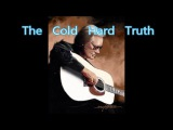 George Jones - - - The Cold Hard Truth