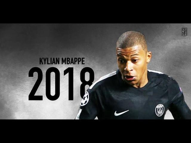 Kylian Mbappe 2018   2017/18 - PSG   Skills Goals ᴴᴰ