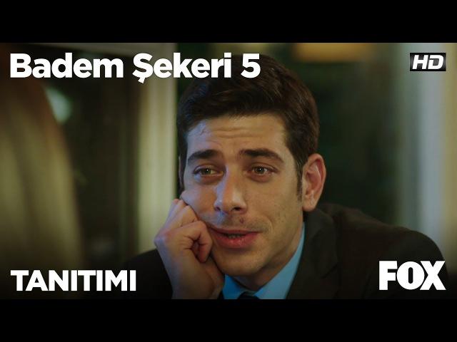 Badem Şekeri 5 TVde ilk kez Çarşamba 20.00de FOXta!