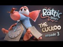 RATTIC - THE CUCKOO | Season 1 Episode 3 | NEW 3D Animated Funny Cartoon Series FULL HD