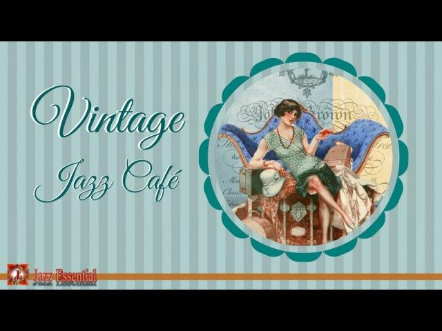 Vintage Jazz Cafè Mix - 1920s, 30s, 40s | Swing Jazz