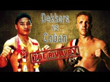Dekkers vs Coban - The Rivalry