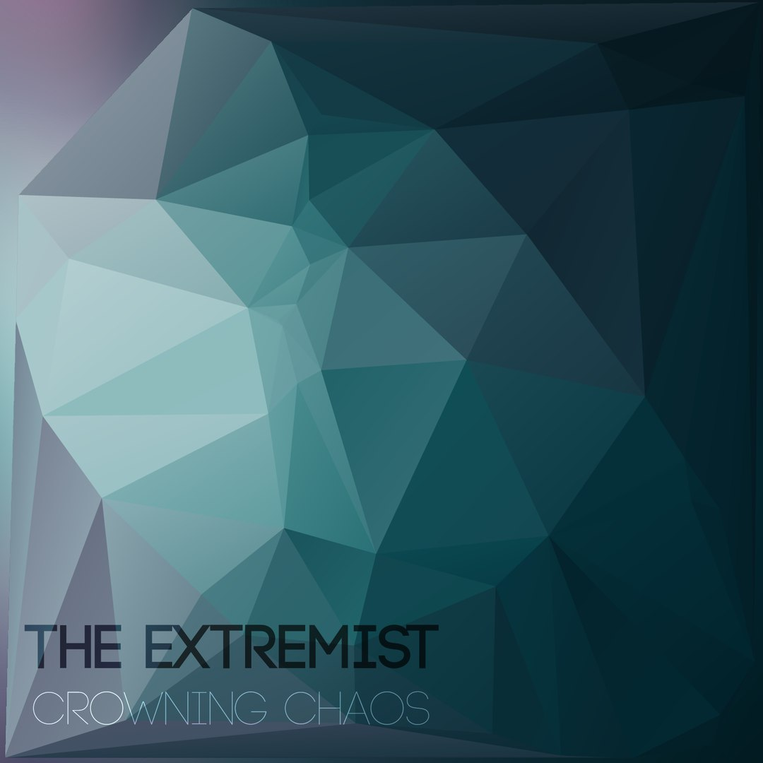 The Extremist - Crowning Chaos [EP] (2016)