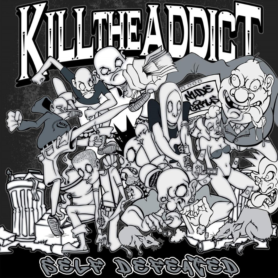 Kill the Addict - Self Defeated (2016)