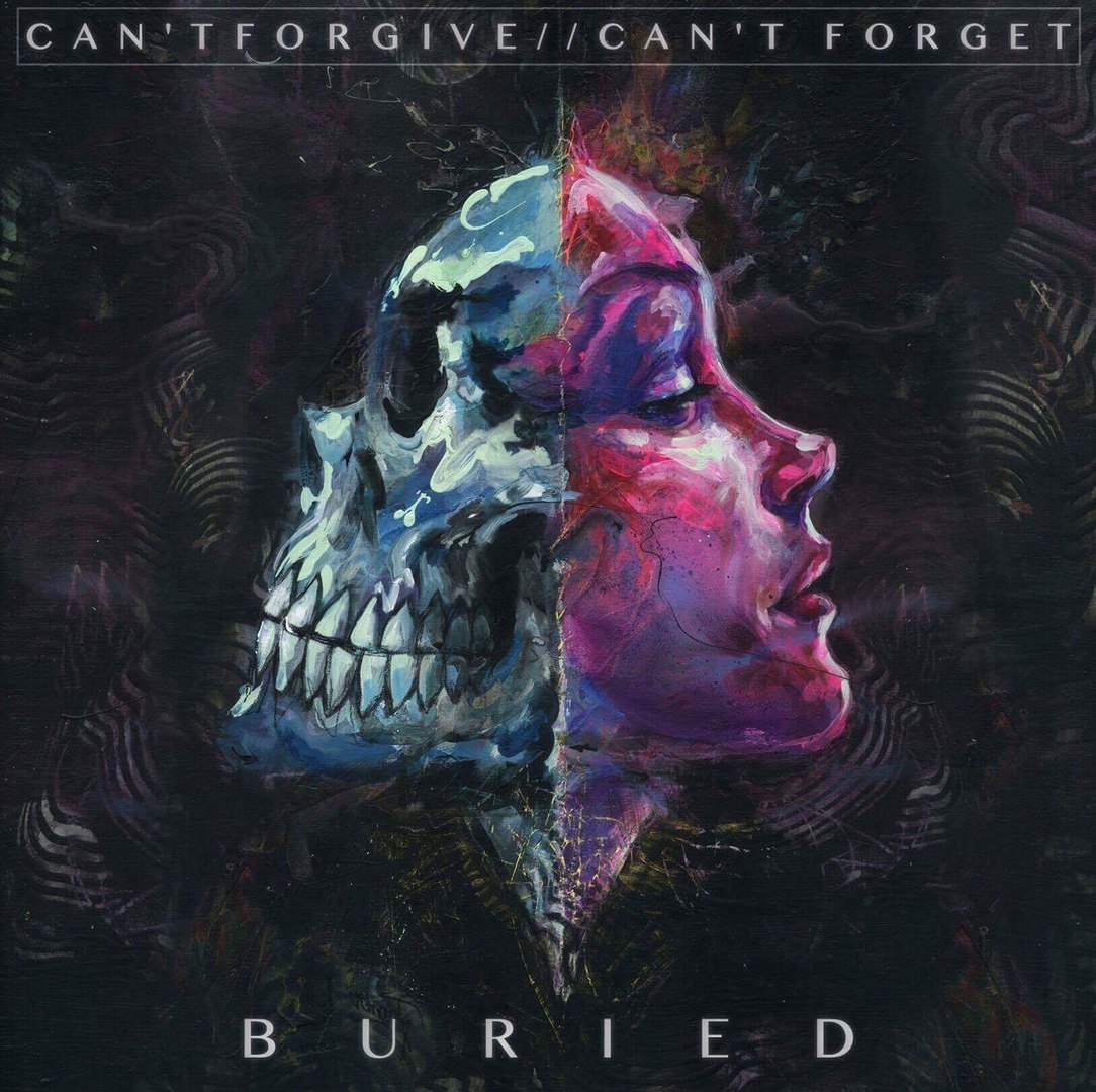 Buried - Can't Forgive//Can't Forget [EP] (2016)