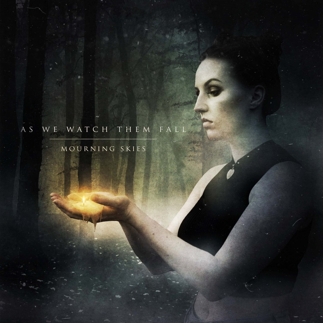 As We Watch Them Fall - Mourning Skies (2016)