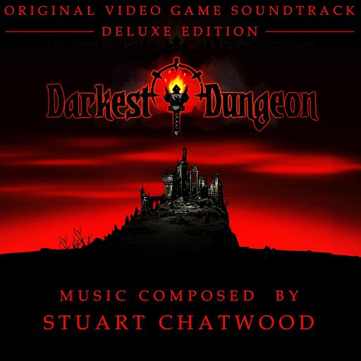 Stuart Chatwood альбом Darkest Dungeon (Original Video Game Soundtrack) [Deluxe Edition]