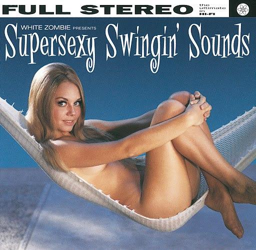White Zombie альбом Supersexy Swingin' Sounds