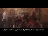 Assassin's Creed Syndicate Medley - Taylor Davis, Feat. Salome Scheidegger and Austin Wintory