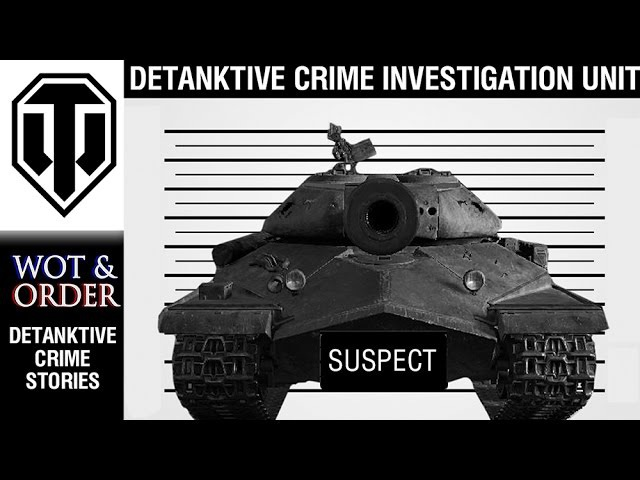 WoT And Order - Detanktive Crime Stories (world of tank, приколы, моды, читы, wot)