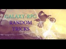 RANDOM TRICKS SA:MP || GALAXY-RPG