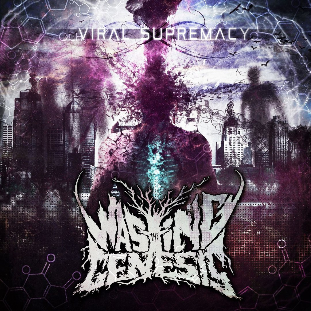 Wasting The Genesis - Viral Supremacy (2016)