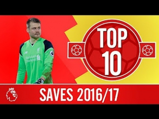 Top 10: The most incredible saves from the 2016/17 season | Costa, Giroud and more