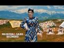 MANIZHAI SABO-BAZMORO (qismi 2) 2017