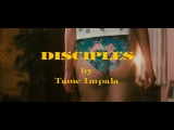 Tame Impala - Disciples (Music Video)