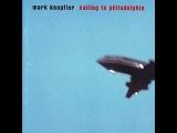 Mark Knopfler - Sailing To Philadelphia - Full Album