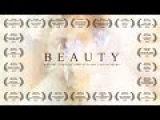 B E A U T Y - Directed by Rino Stefano Tagliafierro