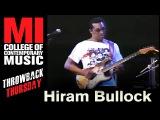 Hiram Bullock Throwback Thursday From the MI Vault
