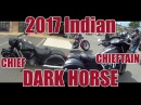 Обзор-Тест драйв 2017 Indian Dark Horse Chief and Chieftan Индиан Дарк Хорс Чиф и Чифтан