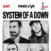 SYSTEM OF A DOWN |  05.07.2017 | PARK LIVE | МСК