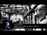 Andrea Bertolini - A Better Place (TheRio &amp Subposition Remix) Pleasure Records