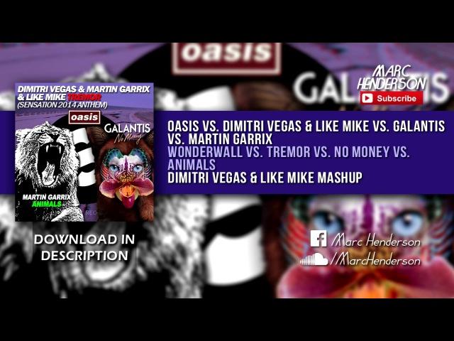 Wonderwall vs. Tremor vs. No Money vs. Animals (Dimitri Vegas Like Mike BTM 4.0 Mashup)