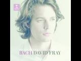 David FRAY plays Bach Partita No. 2 &amp 6, Toccata in C minor