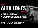 Alex Jones (FULL SHOW Commercial Free) Friday 7/21/17: Trump Spicer Shake-up Great Guests