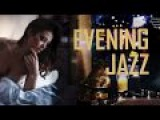 6h.Soft And Sexy Jazz Instrumental /Slow Jazzy Relaxing Evening Background Sensual Music ❀