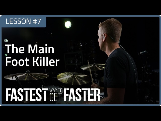 Fastest Way To Get Faster The Main Foot Killer Drum Lesson