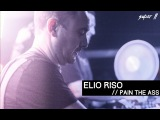 Elio Riso Pain the ass