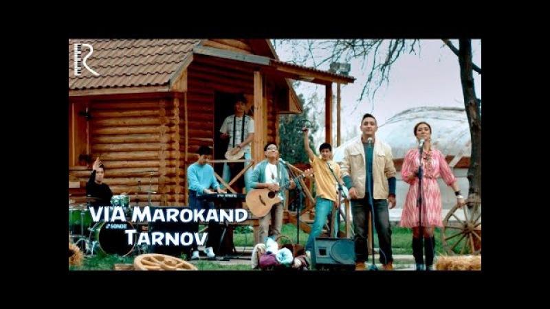 VIA Marokand - Tarnov | ВИА Мароканд - Тарнов