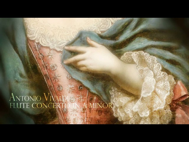 A. VIVALDI: Concerto for Flute, Strings and B.C. in A minor RV 440, La Serenissima