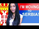 I'm Moving to Serbia!