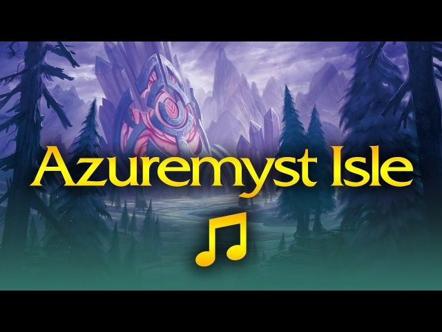 World of Warcraft - Music Ambience - Azuremyst Isle